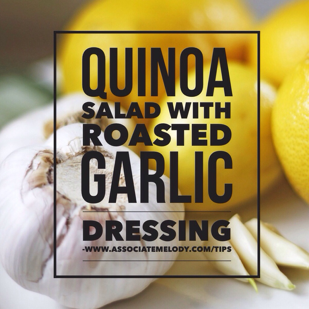 Quinoa Salad With Roasted Garlic Dressing