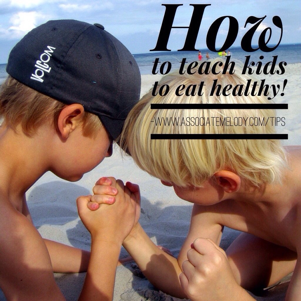 How to teach your kids to eat healthy