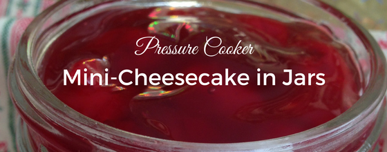 Pressure Cooker Cheesecake in Jars