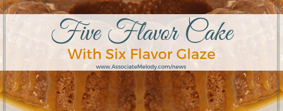 Five Flavor Cake With Six Flavor Glaze