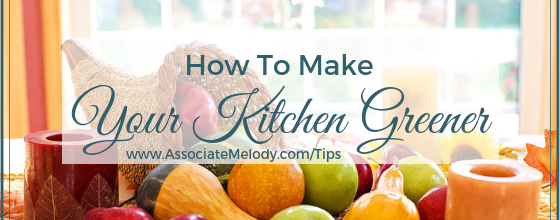 "How To Make Your Kitchen a ""Greener"" Place"